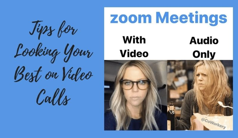 Tips for Looking Your Best on Video Calls - Free Download!
