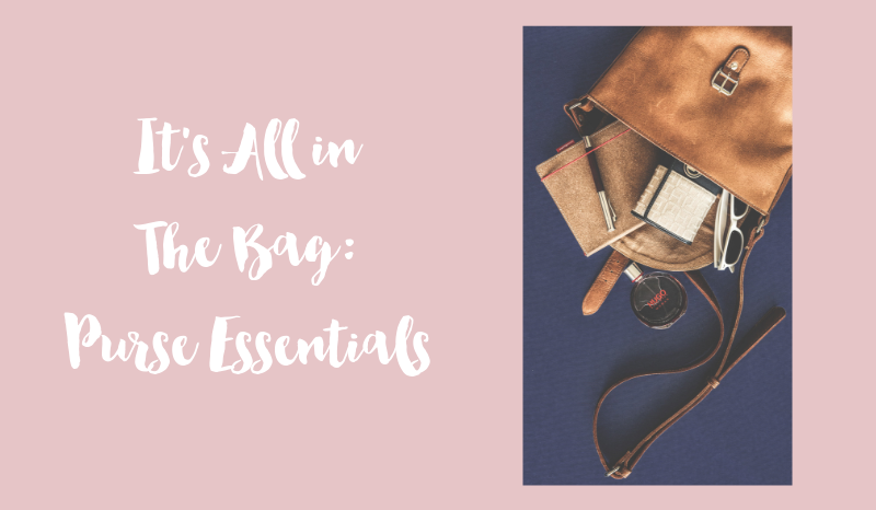 It's All In The Bag: Purse Essentials