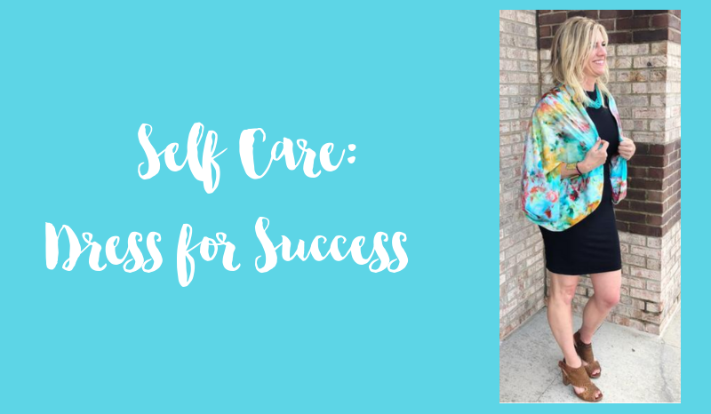 Self Care: Dress for Success