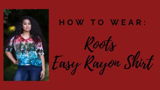 How to Wear: Roots Easy Rayon Shirt