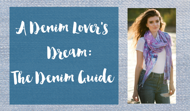 A Denim Lover's Dream- Your Denim Guide is Here!