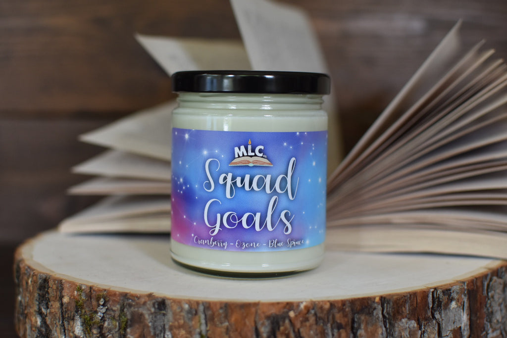 Squad Goals  - Hand Poured - Soy Candle