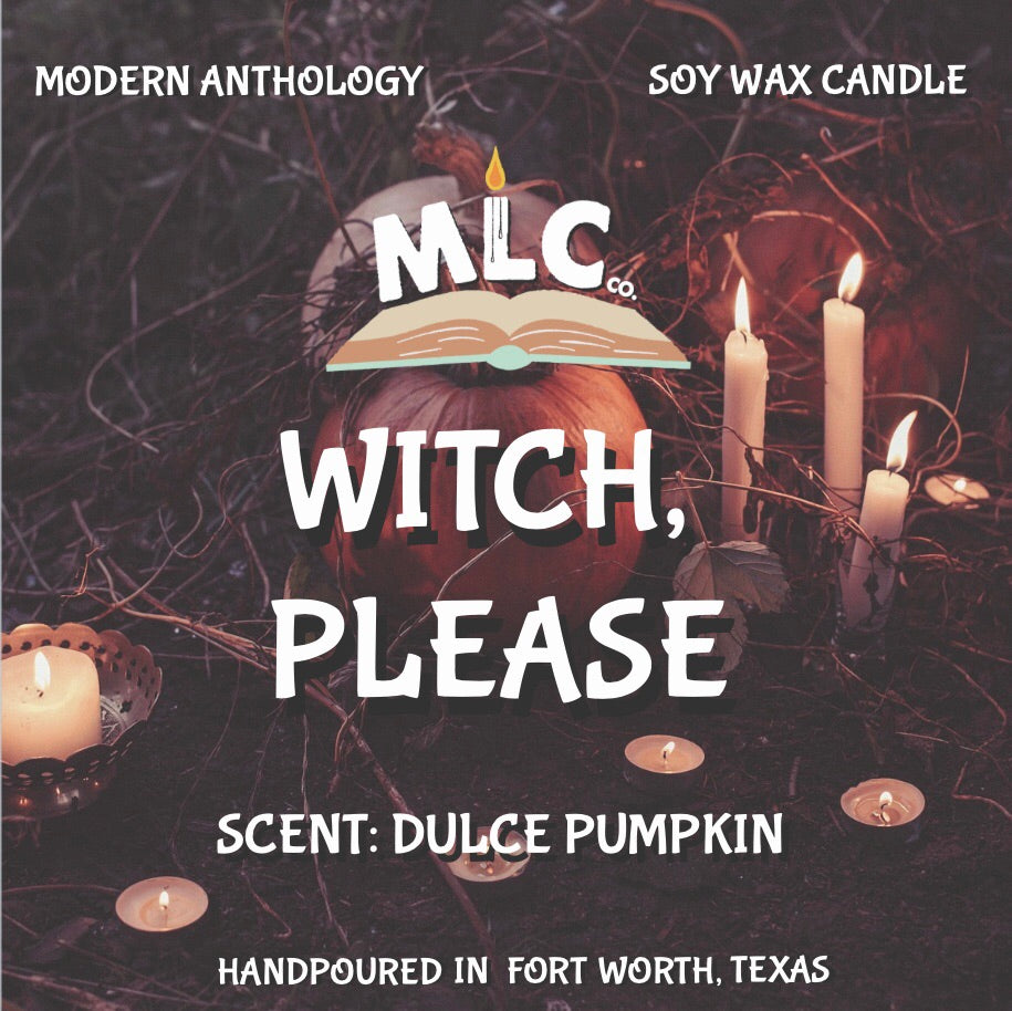 Witch, Please - Hand Poured - 10oz Soy Candle