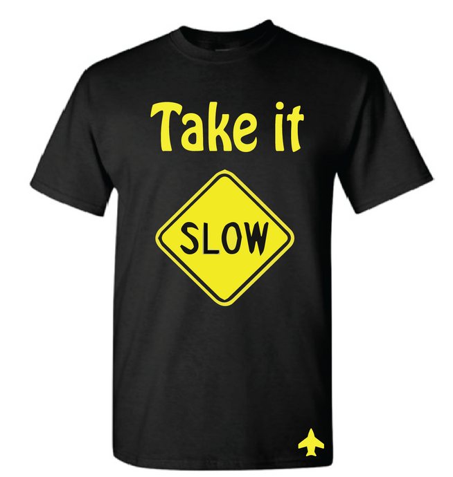 Take it Slow Sign Shirt