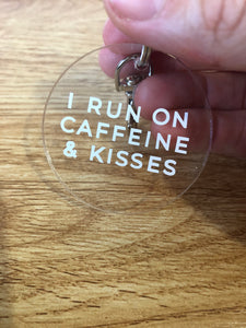Caffeine and kisses Keyring