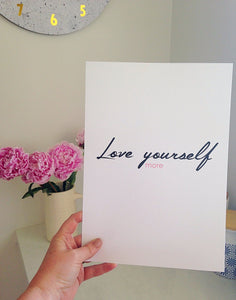 Love yourself more - A4 Print