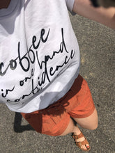 Coffee and Confidence Tee
