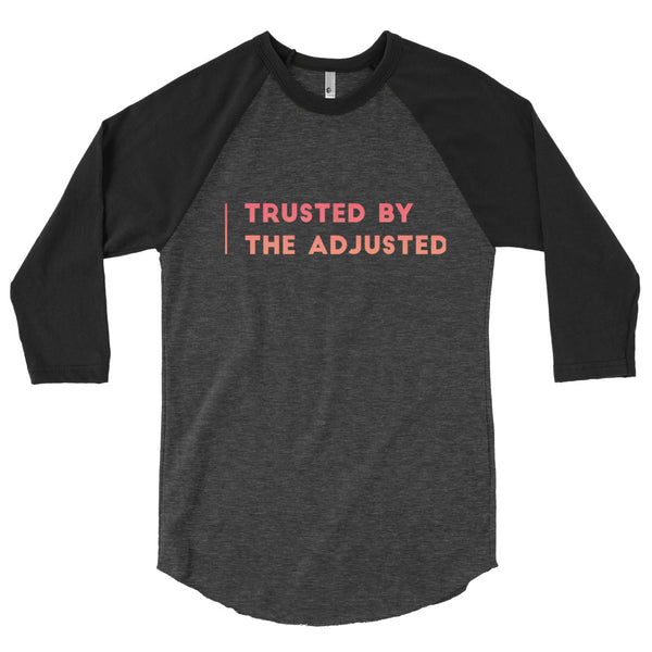 Trusted by the adjusted - 3/4 sleeve raglan shirt