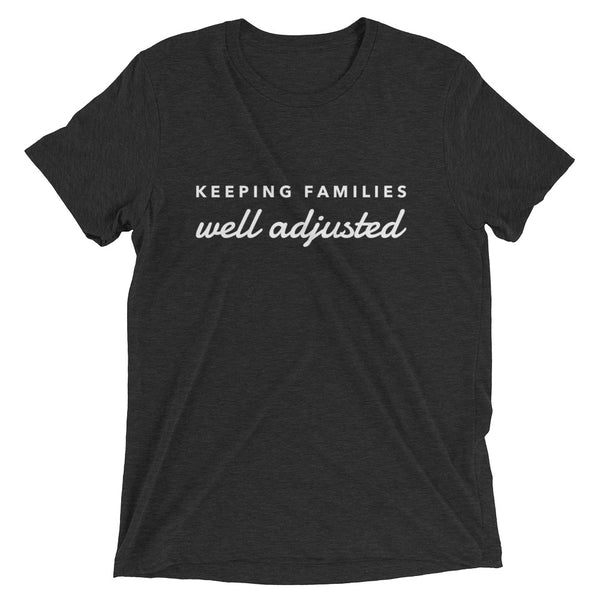 Keeping Families Well Adjusted - Short sleeve t-shirt