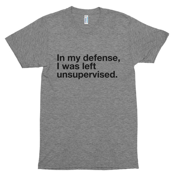In My Defense, I was left unsupervised - Short sleeve soft t-shirt