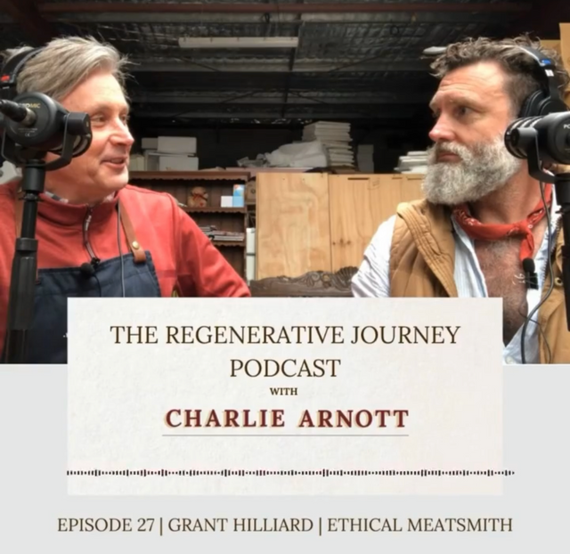 Grant Hilliard, ethical meat smith: The Regenerative Journey podcast, ep 27
