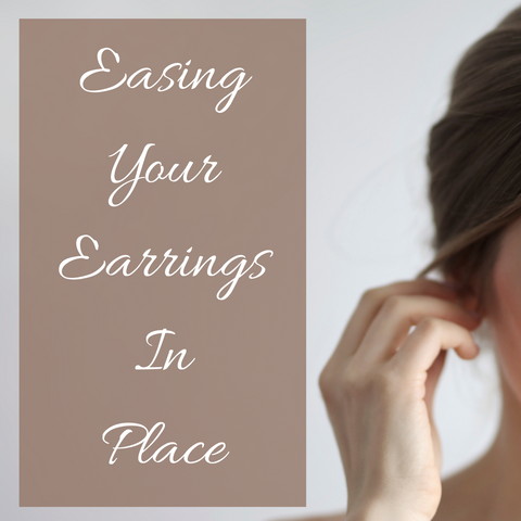 Easing Your Earrings in Place