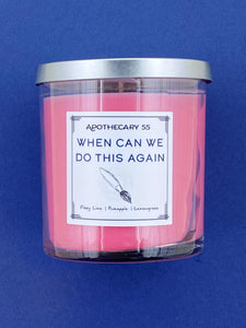 When Can We Do This Again 9 oz. single wick candle