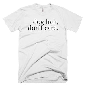 Men's Dog Hair, Don't Care Short-Sleeve T-Shirt