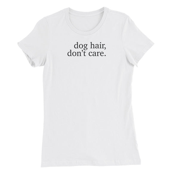 Women's Dog Hair Don't Care Tee