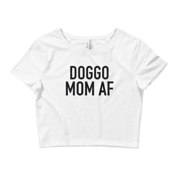 Doggo Mom AF Women's Crop Tee