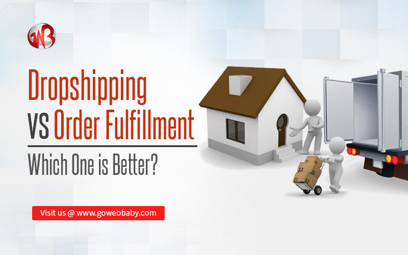 Dropshipping VS Order Fulfillment : Which One is Better?