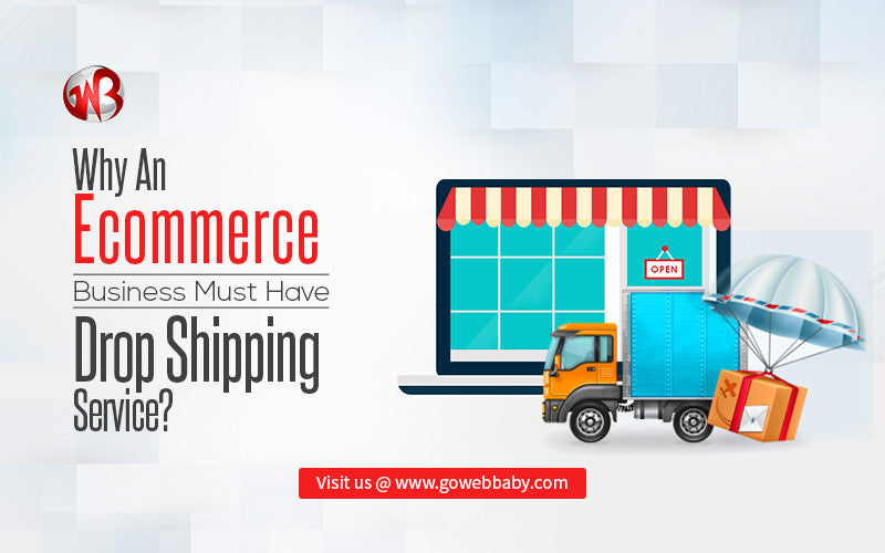 Why An Ecommerce Business Must Have Drop Shipping Service?