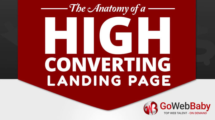The Anatomy of a High Converting Landing Page - Gowebbaby