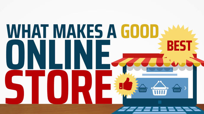 What Makes a Good Online Store?