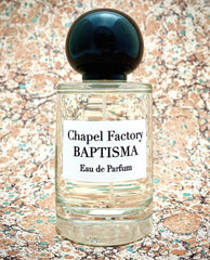 Baptisma - Chapel Factory - Bloom Perfumery