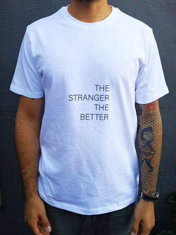 The Stranger The Better White Cotton T-Shirt (mens)