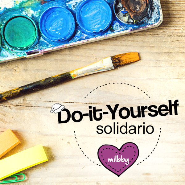 I Edición DO IT YOURSELF Solidario Milbby