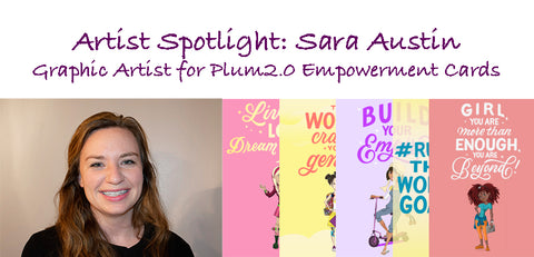Artist Feature: Sara Austin - Graphic Illustrator of Plum2.0 Empower Cards