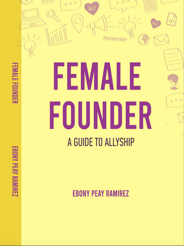 Pre Orders On Sale !!! Female Founder. A Guidebook to Allyship