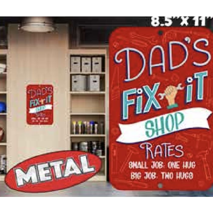 DAD'S FIX IT SHOP Metal Parking Sign