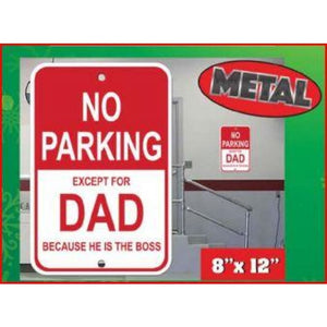 NO PARKING Except for Dad Metal Parking Sign