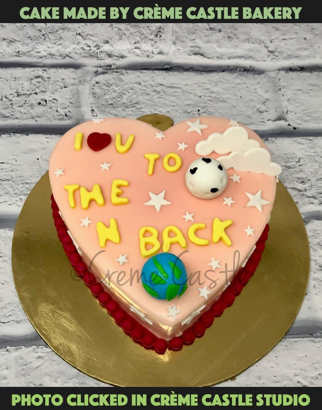 Love You To The Moon And Back Cake - cremecastle