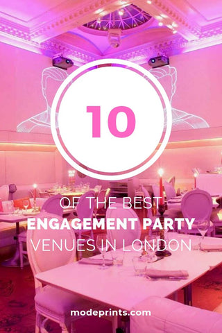 Guide to the ten best engagement party venues in London by Mode Prints