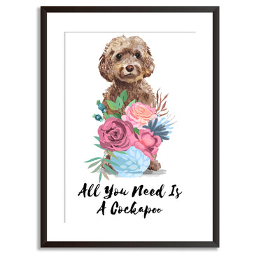 All You Need Is A Cockapoo Dog Print