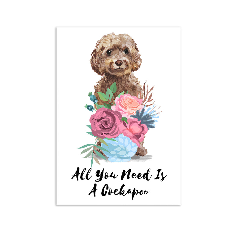 All You Need Is A Cockapoo Dog Print - Mode Prints
