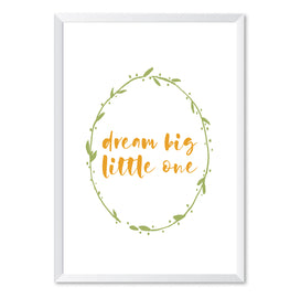 Dream Big Little One Poster Print