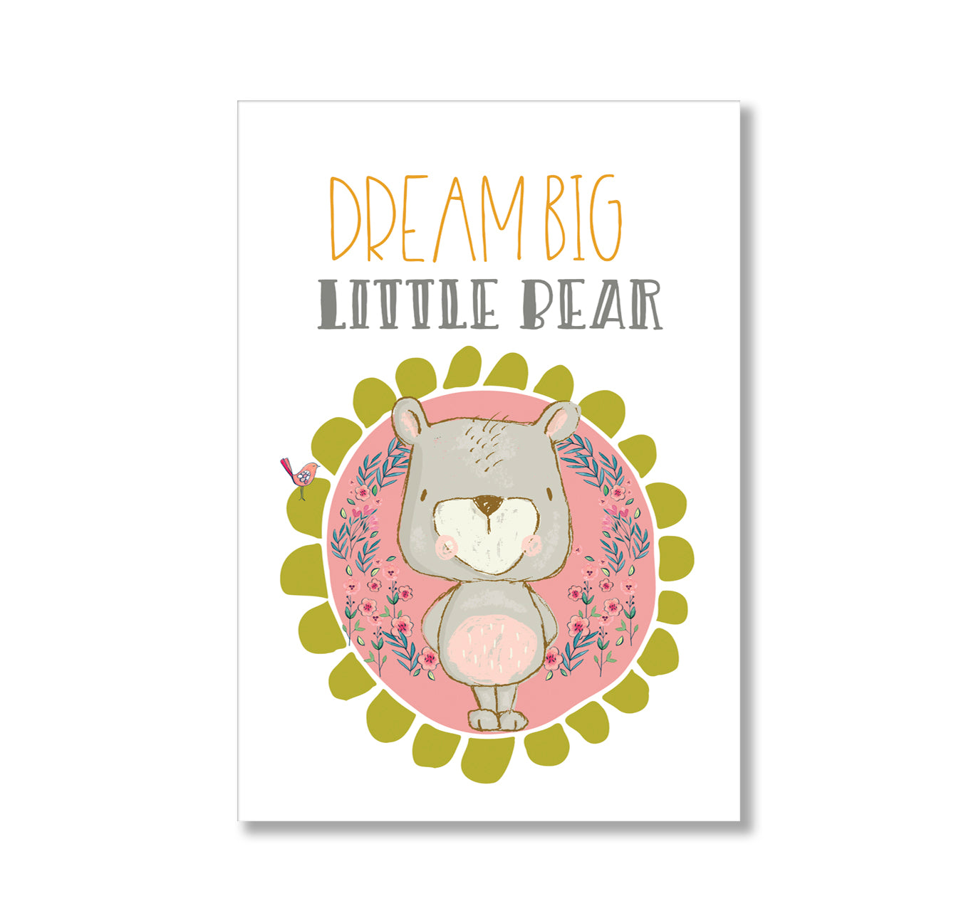 Dream Big Little One Teddy Bear Poster Print-Print-Mode Prints