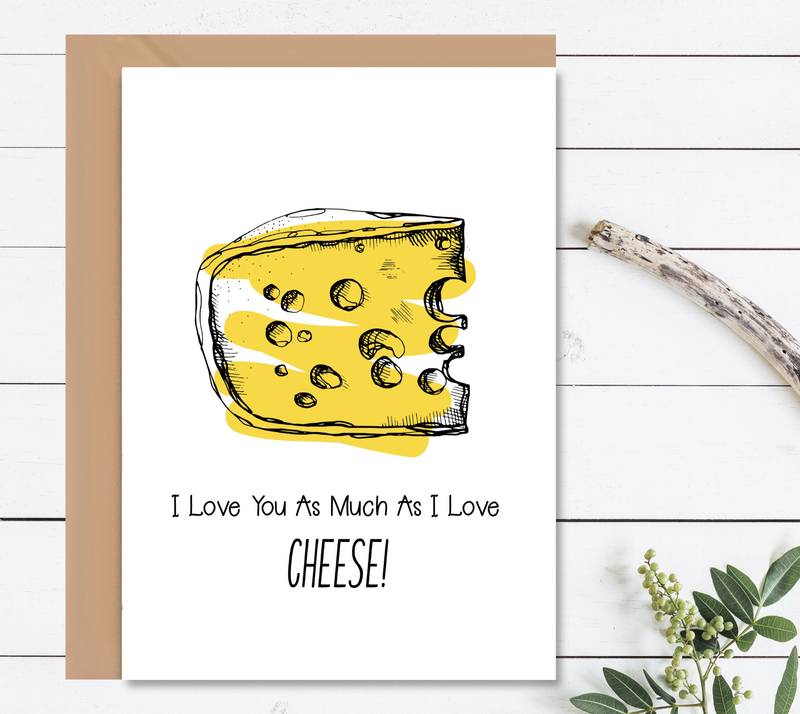 I Love You As Much As I Love Cheese Valentine's Day Greeting Card - Mode Prints