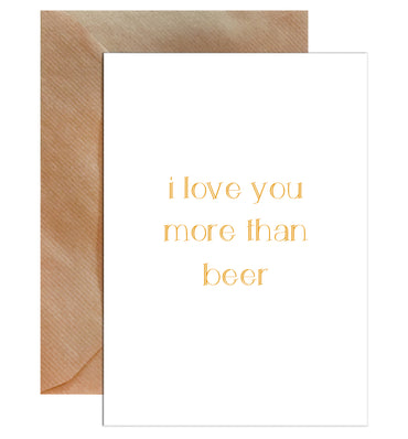 I Love You More Than Beer Valentine's Day Greeting Card-Greeting Cards-Mode Prints