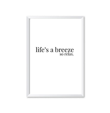 Life's A Breeze So Relax Poster Print-Print-Mode Prints