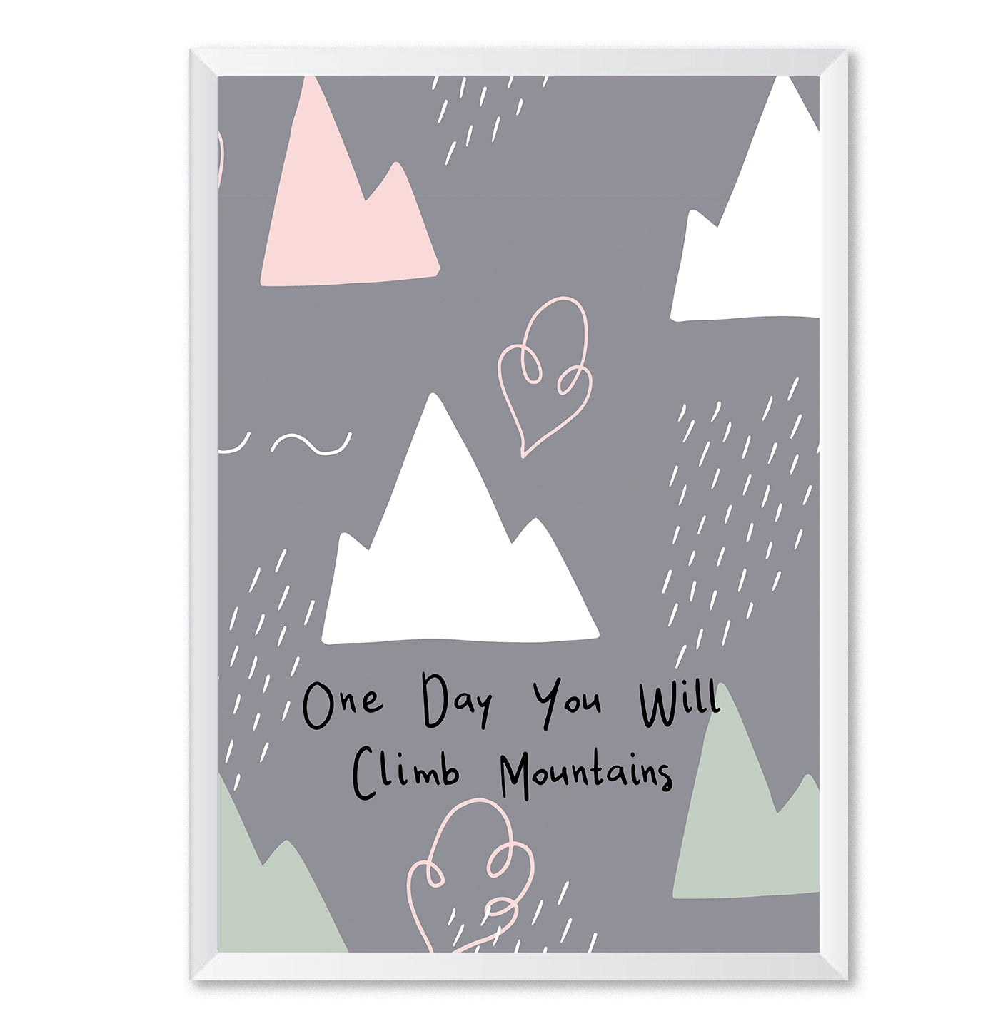 One Day You Will Climb Mountains Poster Print-Print-Mode Prints