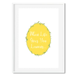 When Life Gives You Lemons Wall Art Print
