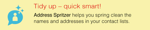 Tidy up quick smart – Address Spritzer helps you spring clean the names and addresses in your contact lists.