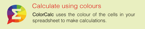 Calulate using colours – ColorCalc uses the colour of the cells in your spreadsheet to make calculations.