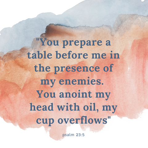 Psalm 23:5 You prepare a table before me. Social media posts for Psalm 23