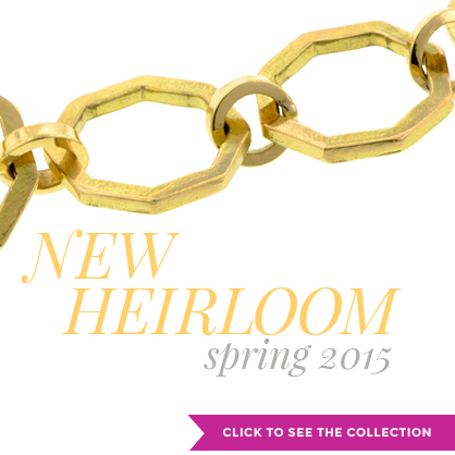 Say Hello to the Heirloom Collection for Spring 2015!