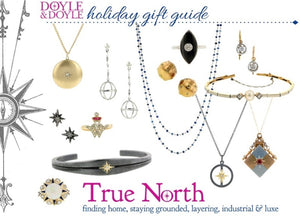 Doyle & Doyle True North Holiday Jewelry Gift Guide