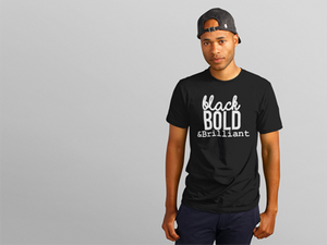 Black, Bold, & Brilliant - MEN