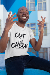 Cut The Check (Unisex)