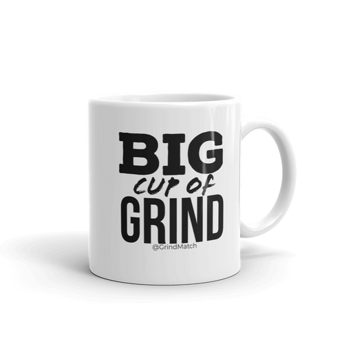 Big Cup of Grind - Coffee Mug
